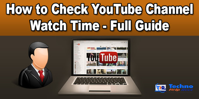How to Check YouTube Channel Watch Time - Full Guide