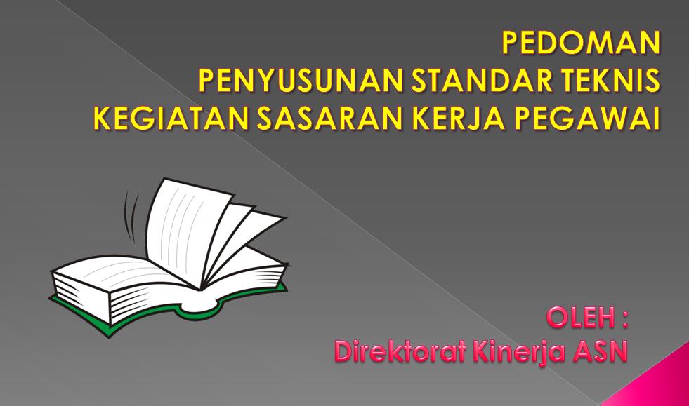 Pedoman Penyusunan Standar Teknis Kegiatan SKP Perka BKN No.3 Tahun 2016