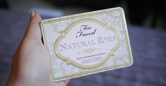 Revue de la Natural Eyes de Too Faced