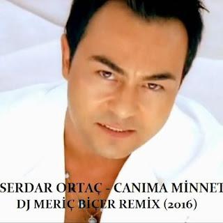 Serdar Ortaç - Canıma Minnet (Meriç Biçer Remix 2016)