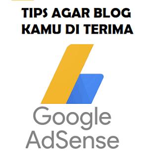 cara agar blog kamu diterima oleh adsense