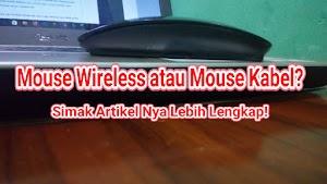 Opini : Alasan Mengapa Mouse Wireless Lebih Efisien Dibanding Mouse Kabel