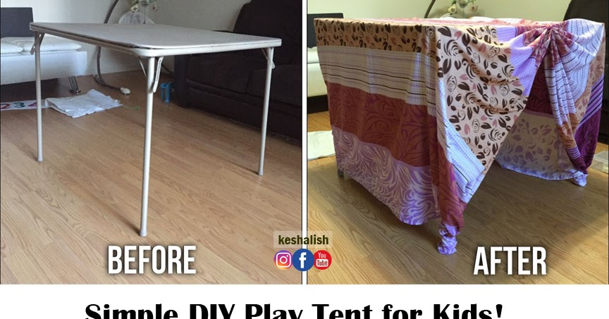 Keshalish Simple Diy Play Tent For Kids Make Indoor Play Tent Using A Table