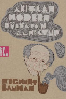 Zygmunt Bauman - Akışkan Modern Dünyadan 44 Mektup