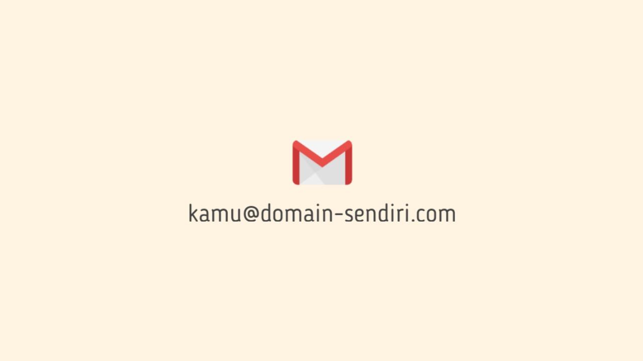 2 cara mudah membuat email dengan domain sendiri di Gmail