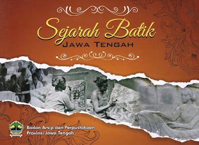 Buku Sejarah Batik di Jantung Budaya Jawa Tengah