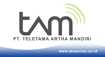 Lowongan PT. Teletama Artha Mandiri Pekanbaru September 2017