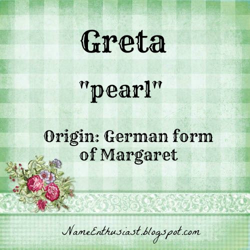 What's the perfect middle name for Greta? | Yahoo Answers