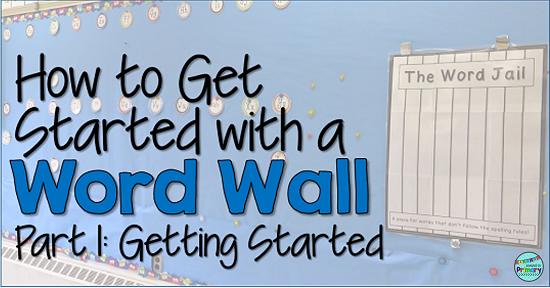 How to get started with a Word Wall - a multi part blog series to help you set up and use a Word Wall.