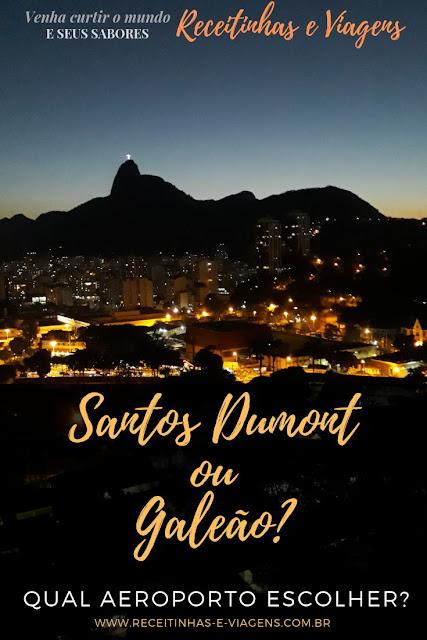 Aeroporto no Rio de Janeiro: Santos Dumont ou Galeão?
