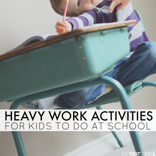 Heavy work activities for school with free printable list of ideas for the classroom from And Next Comes L