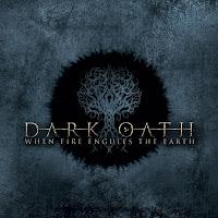 """Dark Oath - """"When Fire Engulfs the Earth"""""""