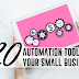 20 AUTOMATION TOOLS FOR YOUR SMALL BUSINESS
