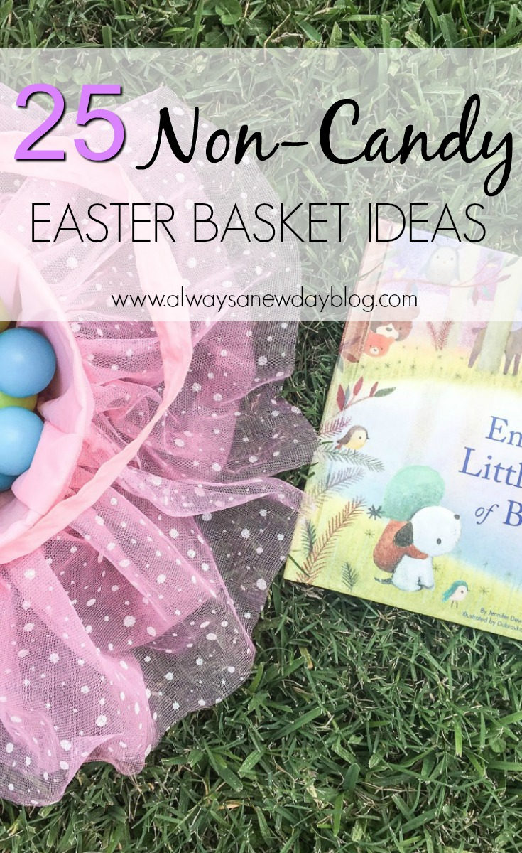 Always a new day 25 non candy easter basket ideas think of your little ones what do they love to do for my toddler anything girly and artsy for my big boy any book car or gift card will do negle Gallery