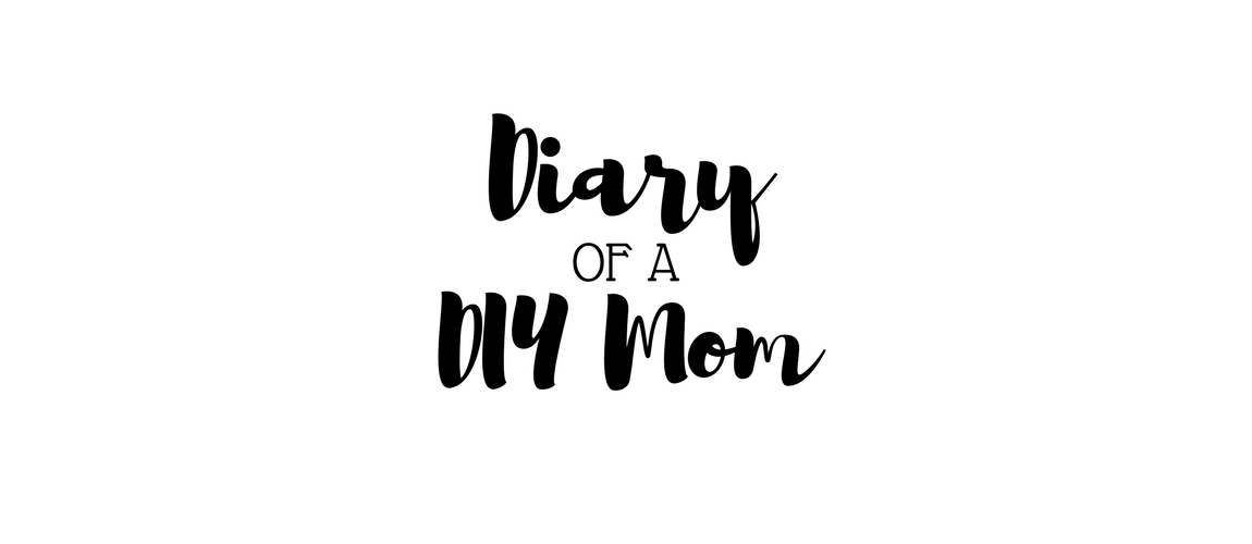 Diary Of A DIY Mom