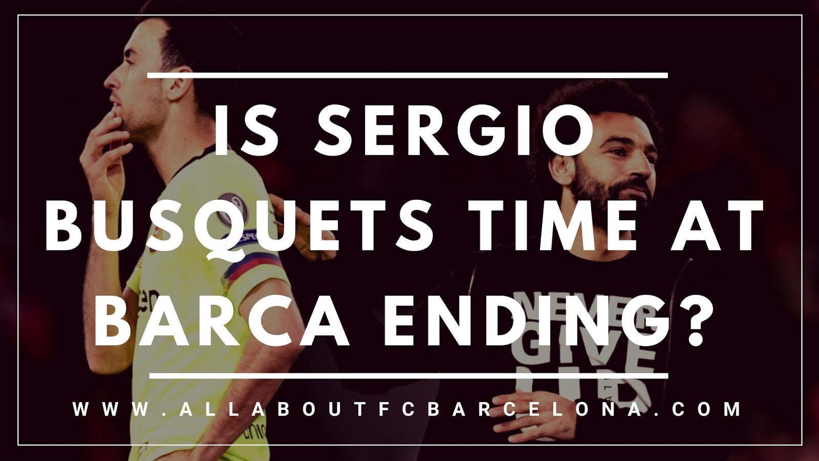 Is Sergio Busquets time at Barcelona coming to an End?