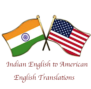Let's translate Indian English to American English!