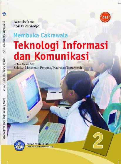 Download Buku Siswa KTSP SMP dan MTs Kelas 8 Membuka cakrawala, TIK