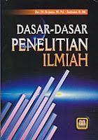 DASAR-DASAR PENELITIAN ILMIAH Pengarang : Drs. M. Subana, M.Pd. Penerbit : Pustaka Setia