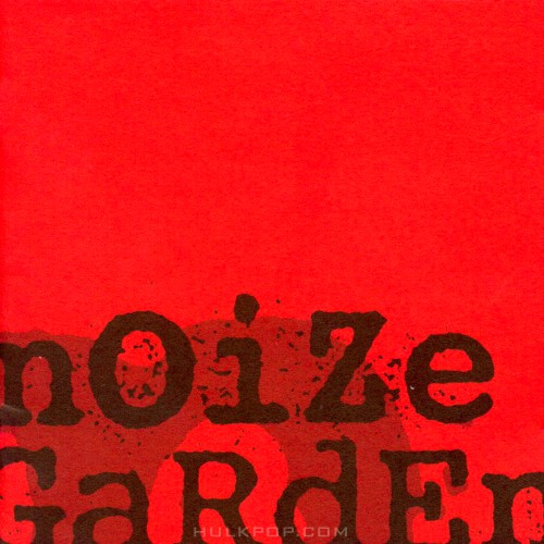 Noizegarden – But Not Least