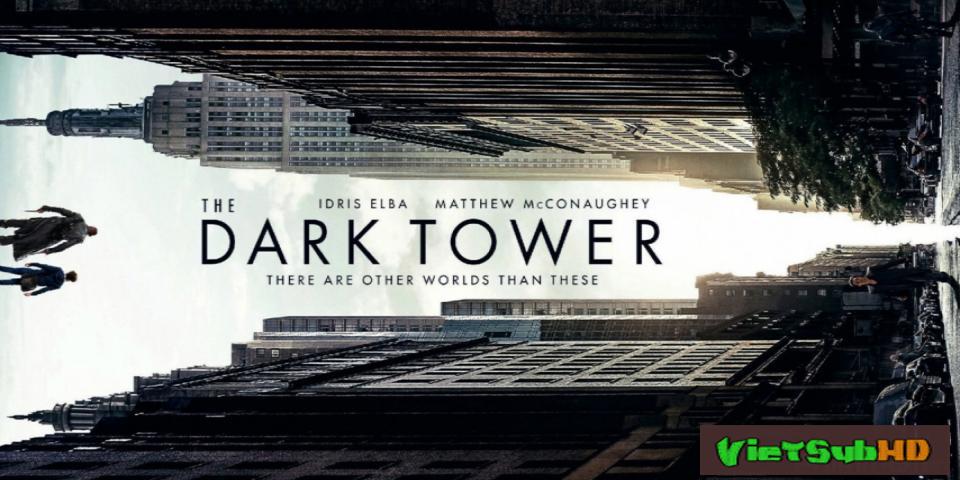 Phim Tòa Tháp Bóng Đêm VietSub HD | The Dark Tower 2017