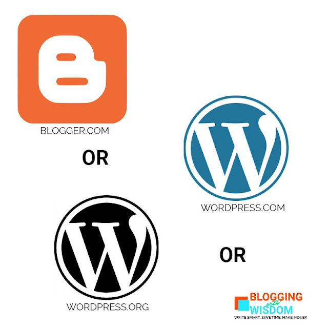 blogger or wordpress which is good for free blog | blogging with wisdom