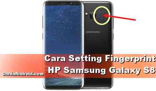 Cara aktifkan Fingerprint Samsung Galaxy S8