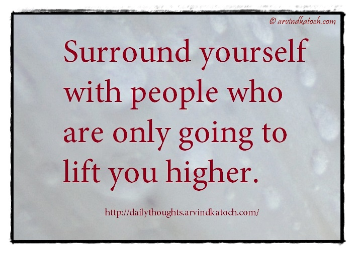Thought For The Day Quotes Beauteous Thought Of The Day With Meaning Surround Yourself With People