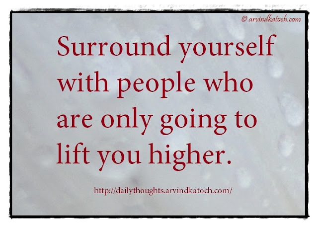 Surround, yourself, people, Thought of Day, Daily Thought, Meaning, Quote