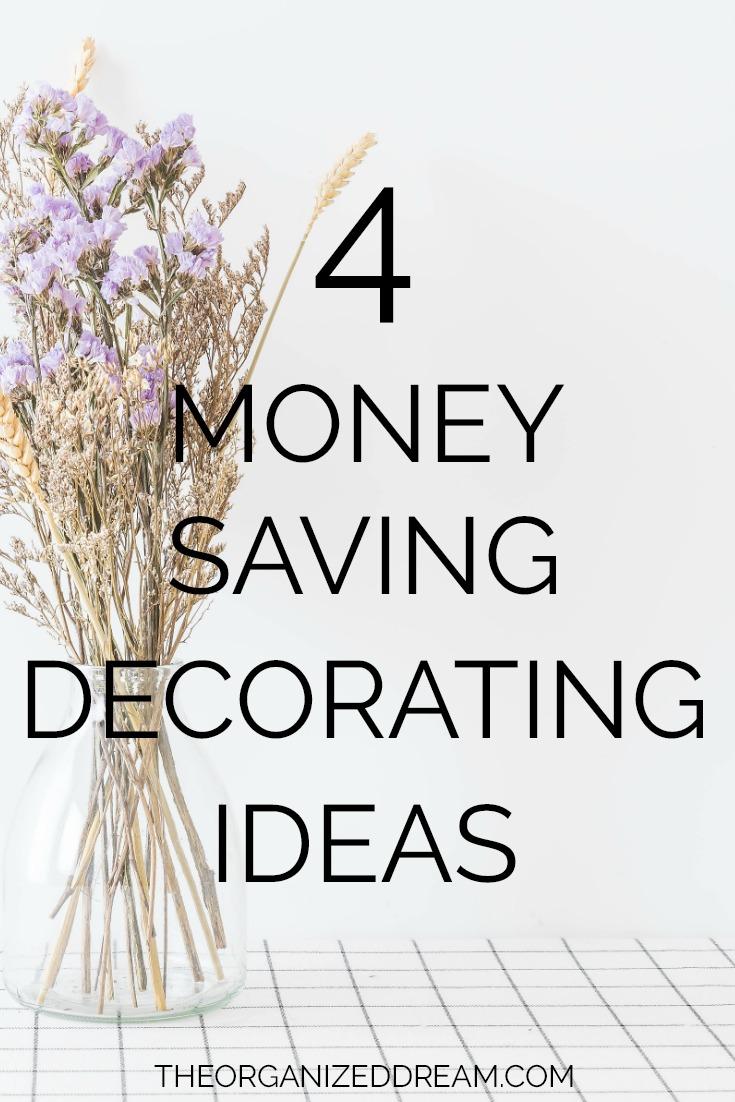 4 Money Saving Decorating Ideas - The Organized Dream