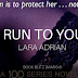 Book Blitz & Giveaway - Run to You by Lara Adrian