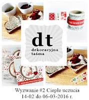 http://www.dekoracyjnatasma.blogspot.com/2016/02/wyzwanie-2-ciepe-uczucia.html