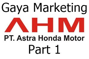 Gaya marketing ala AHM Part 1