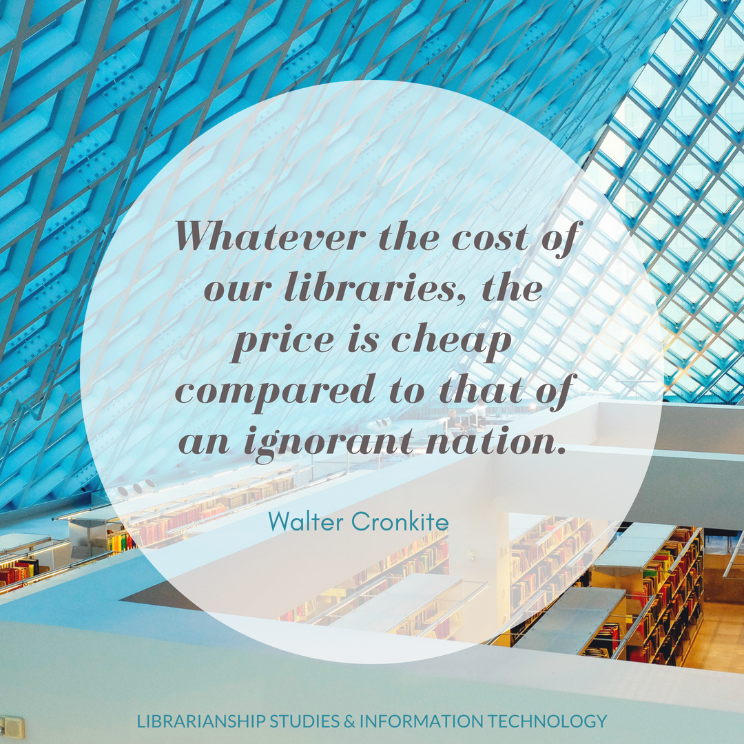 Whatever the cost of our libraries, the price is cheap compared to that of an ignorant nation.
