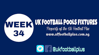WEEK 34 UK 2018/2019 FOOTBALL POOLS ADVANCE FIXTURES   02-03-2019