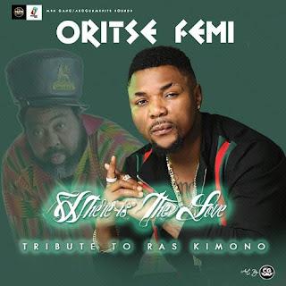[Download Mp3] Oritse Femi – Where Is The Love (Tribute To Raskimono)