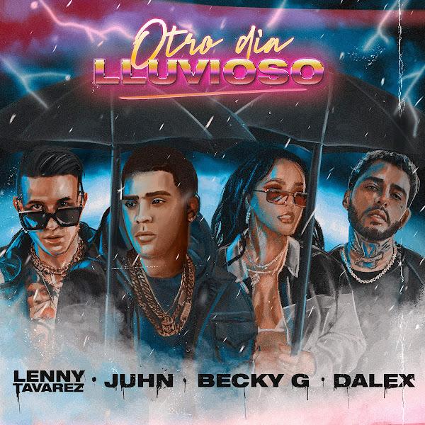 JUHN, BECKY G, LENNY TAVAREZ, DALEX - Otro día lluvioso