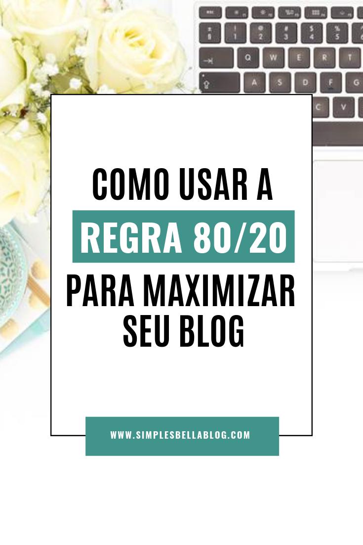 Como usar a regra 80/20 para maximizar seu blog