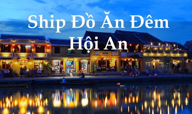 Ship, Giao, Order đồ ăn tại Hội An