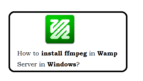 How to install ffmpeg in wamp server in Windows