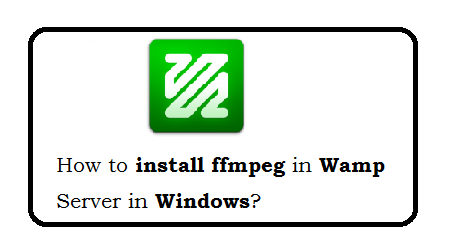 How to install ffmpeg in wamp server in Windows7 | Web Technology