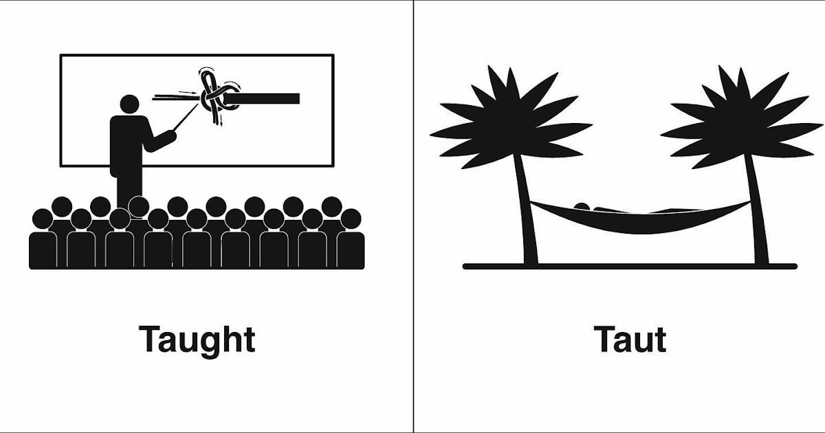 Homophones, Weakly: Taught & Taut