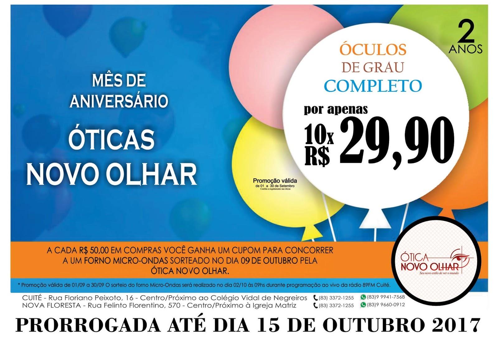 d2d65c74486ea A promoção de aniversário da Ótica Novo Olhar foi prorrogada até o dia 15  de outubro de 2017, você compra o óculos completo por apenas 10x de R   29,90 ou R  ...