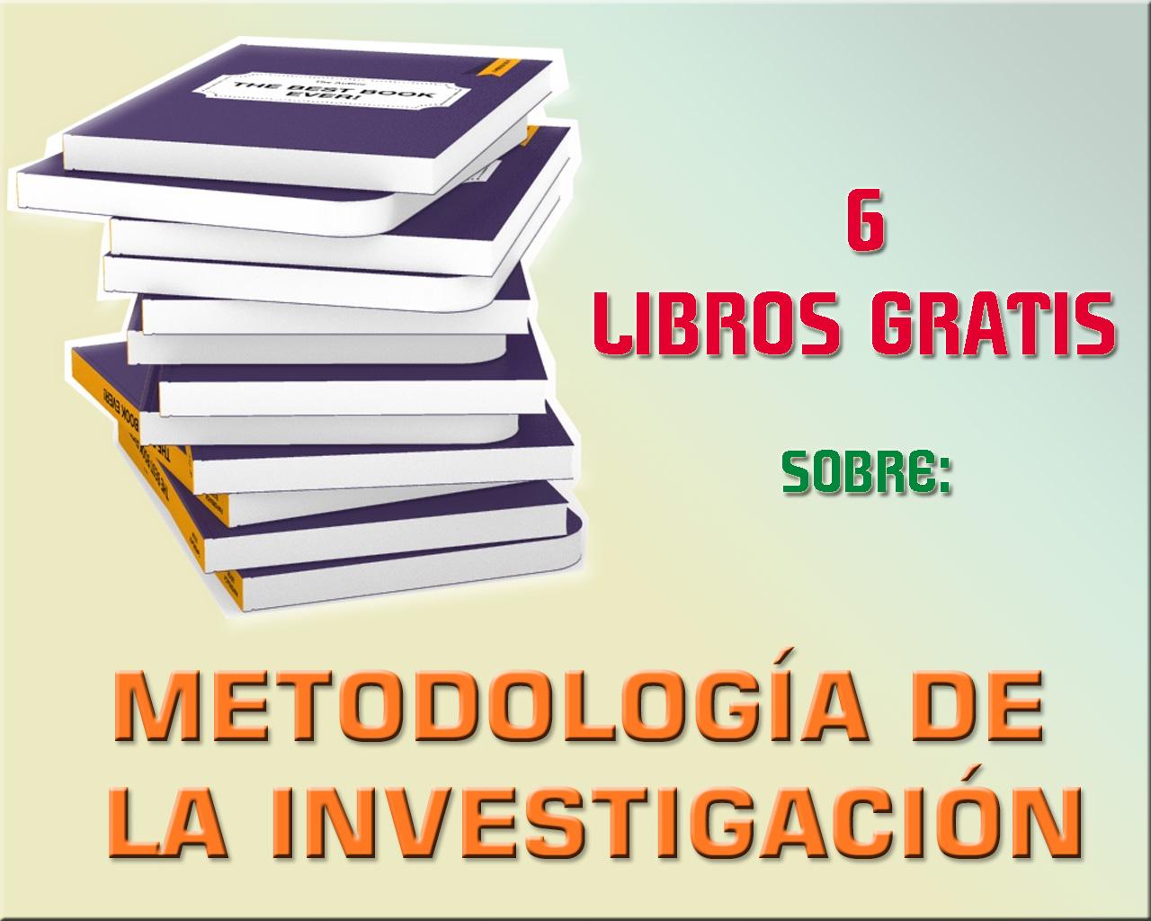 6 Libros Gratis Sobre Metodologia De Investigacion