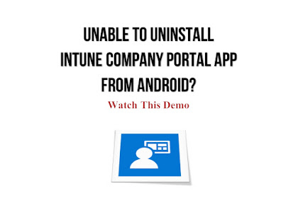 How to uninstall Intune Company Portal from Android?