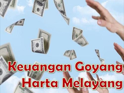 Keuangan Goyang Harta Melayang
