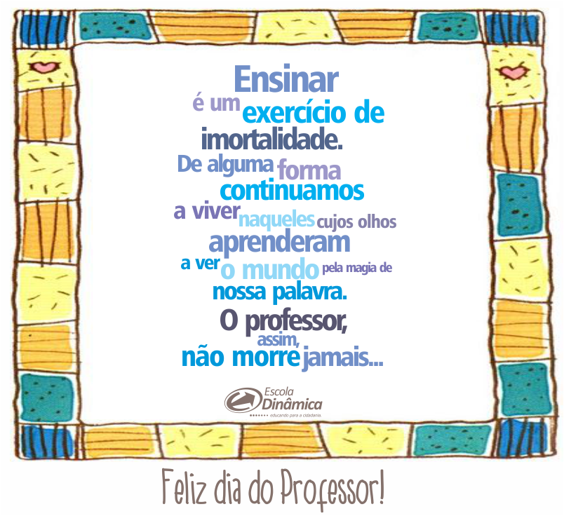 Mensagem Do Dia Dos Professores Da Escola Dinamica