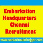 Embarkation Headquarters Chennai Recruitment