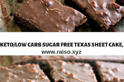 KETO/LOW CARB SUGAR FREE TEXAS SHEET CAKE