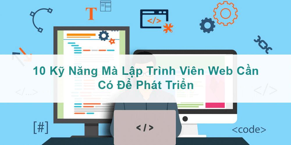 10 ky nang ma lap trinh vien web can co de phat trien